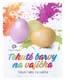 Barvy, folie, obtisky na vajíčka